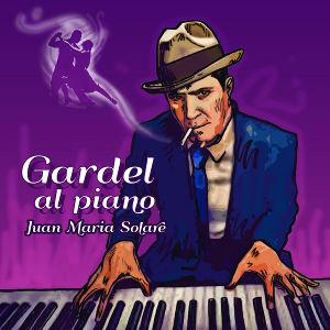 Gardel al piano (album by Juan Maria Solare)