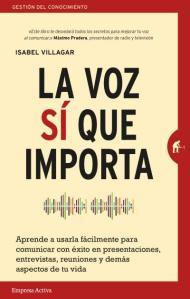 La voz sí que importa | libro de Isabel Villagar